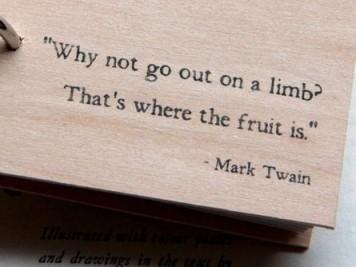 go outon a limb
